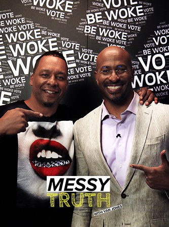 Deon Taylor - Be Woke - Van Jones - The Messy Truth - Hyper Engine