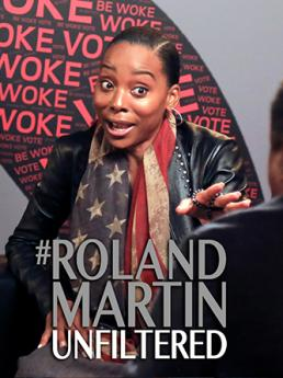 Erica Ash - Be Woke - Roland Martin - Unfiltered - Hyper Engine