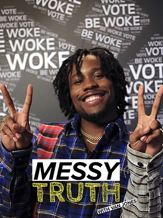 Shameik Moore - Be Woke - Van Jones - The Messy Truth - Hyper Engine